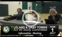 Leland and Gray Towns Act 46 Public Info Mtg 3/1/17