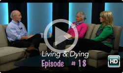 Living and Dying: Ep #18 - Brattleboro Area Hospice Anniversary