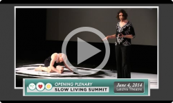 2014 Slow Living Summit: Opening Plenary 6/4/14