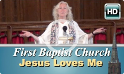First Baptist Church: Jesus Loves Me