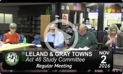 Leland and Gray Towns Act 46 Study Committee Mtg 11/2/16