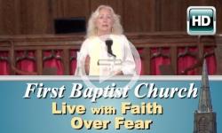 First Baptist Church: Live with Faith Over Fear