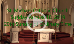 Mass from Sunday, August 18, 2019