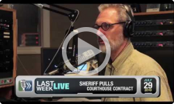 Last Week Live: No Courthouse Contracts for Sheriff's Office (7/29/16)