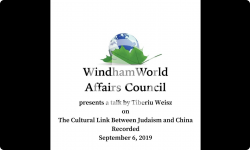 Windham World Affairs Council- Tiberiu Weisz on The Cultural Link Between Judaism and China