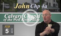 Calvary Chapel: John, Chp 4A