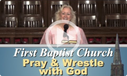 First Baptist Church: Pray & Wrestle with God