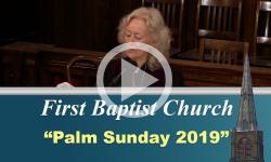 First Baptist Church: Palm Sunday 2019