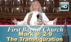 First Baptist Church: Mark 9: 2-9 - The Transfiguration
