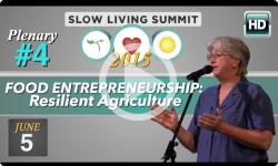 2015 Slow Living Summit #4: Food Entrepreneurship, Laura Lengnick