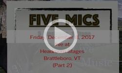 5 Mics December 8, 2017 Part 2