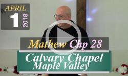 Calvary Chapel: Mathew, Chp 28