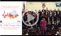 Blanche Moyse Chorale Concerts: The 20th Century Mass