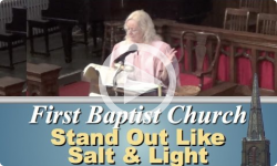 First Baptist Church: Stand Out Like Salt & Light