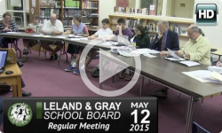 Leland & Gray School Bd Mtg: 5/12/15