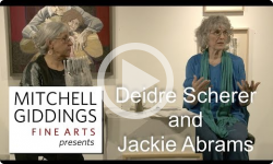 Mitchell Giddings Fine Arts: Deidre Scherer and Jackie Abrams