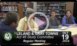 Leland and Gray Towns Act 46 Study Committee Mtg 10/19/16