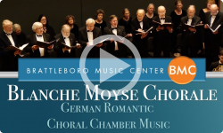 Blanche Moyse Chorale Concerts: German Romantic Choral Chamber Music 3/17/19