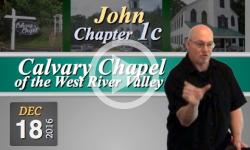 Calvary Chapel: John, Chp 1C