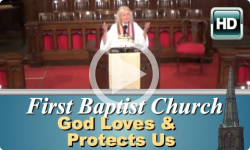 First Baptist Church: God Loves & Protects Us All