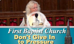 First Baptist Church: Don't Give in to Pressure