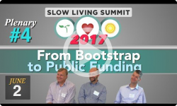 2017 Slow Living Summit #4: From Bootstrap to Public Funding