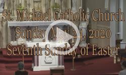 Mass from Sunday, May 24, 2020