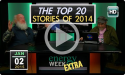 Energy Week Extra: The Top 20 Stories of 2014