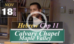 Calvary Chapel: Hebrews Chp 11