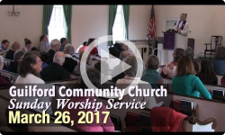 Guilford Church Service - 3/26/17