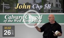 Calvary Chapel: John, Chp 5B