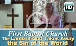 First Baptist Church: The Lamb of God Takes Away the Sin of the World
