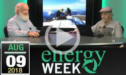 Energy Week #276: August 9, 2018