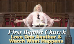 First Baptist Church: Love one another & watch what happens
