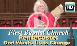 First Baptist Church: 'Pentecoste: God Wants Us to Change!'
