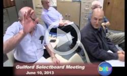 Guilford Selectboard Mtg 6/10/13