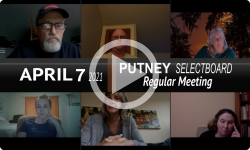 Putney Selectboard: Putney SB Mtg 4/7/21