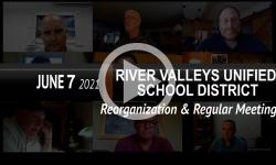River Valleys Unified School District: RVUSD Bd Mtg 6/7/21
