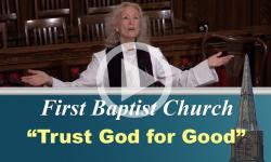 First Baptist Church: Trust God for Good 12/16/18