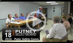 Putney Selectboard & Public Safety Comm: Info Mtg 8/18/16