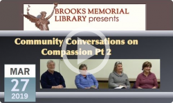 Brooks Memorial Library Events: Community Conversations on Compassion Pt 2 3/27/19