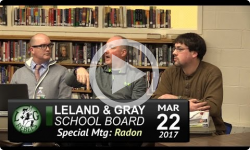 Leland and Gray School Bd Special Mtg: Radon 3/22/17