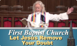First Baptist Church: Let Jesus Remove Your Doubt