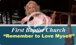 First Baptist Church: Remember to Love Myself