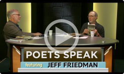 Poets Speak: Jeff Friedman