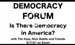Brattleboro Democracy Forum: Is there Democracy in America? 9/7/21