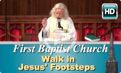 First Baptist Church: Walk in Jesus' Footsteps