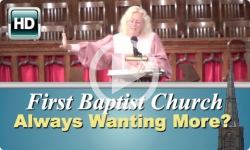 First Baptist Church: Always Wanting More?