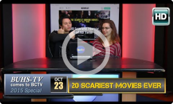 BUHS-TV Extra: 20 Scariest Movies Ever