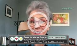 Slow Living Summit: Frances Moore Lappé 6/4/2020